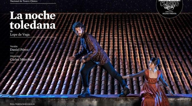 """""""La noche toledana"""" Compañía Nacional de Teatro Clásico."""