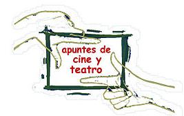 Apuntes de Cine y Teatro d